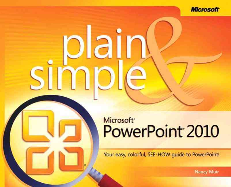 Microsoft Powerpoint 2010 Plain & Simple By Muir, Nancy